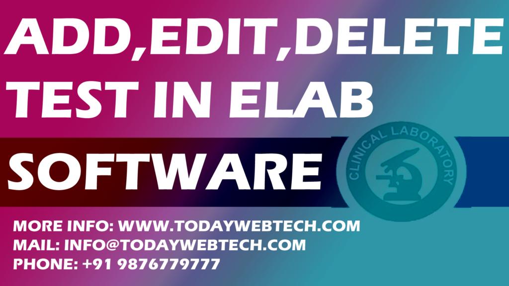 HOW TO ADD EDIT DELETE TEST IN ELAB